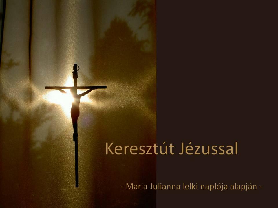 Keresztút Jézussal...